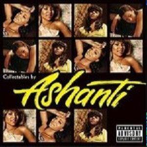 Ashanti - Collectables