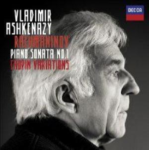 Ashkenazy Vladimir  - Rachmaninov: Piano SonataNo.1/Chopin Varia