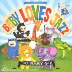 BABY LOVES JAZZ - GO BABY GO!