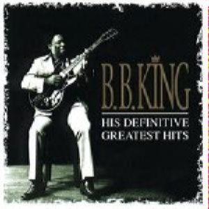 B.B.King - HIS DEFINITIVE GREATEST HITS (2 cd)
