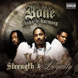 Bone Thugs-N-Harmony  - Strength & Loyalty