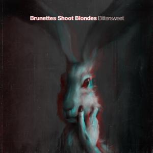 Brunettes Shoot Blondes - Bittersweet (EP)