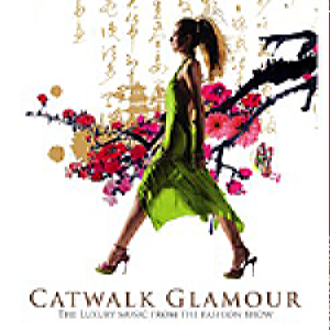 Catwalk Glamour - The Luxury Music From The Fashion Show /2 Cd/
