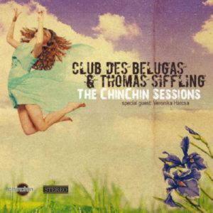 Club des Belugas & Thomas Siffling - The ChinChin Sessions (2013