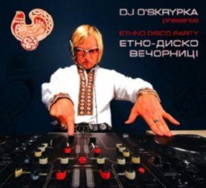 Скрипка Олег - DJ O'Skrypka. Етно-диско вечорниці