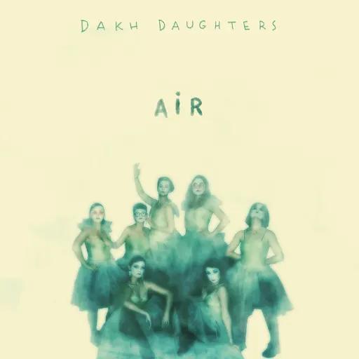 Dakh Daughters - Air (2019)