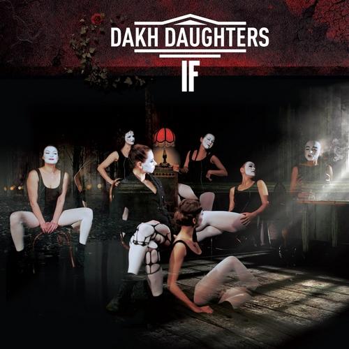 Dakh Daughters - IF (2018)