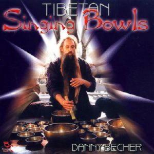 Danny Becher - Tibean Singing Bowls