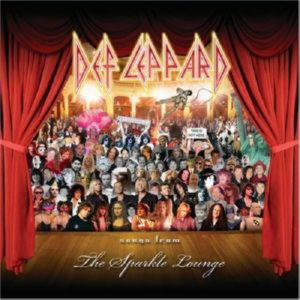 Def Lepard - Songs From The Sparkle Lounge