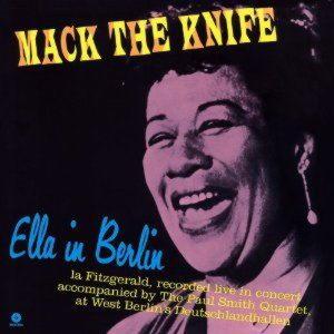 Ella Fitzgerald - Mack The Knife: Ella In Berlin (180 G) (LP)