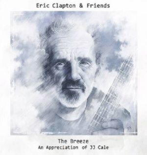Eric Clapton - The Breeze: An Appreciation Of J.J.(and Friends)