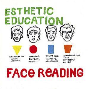 Esthetic Education - Face Reading