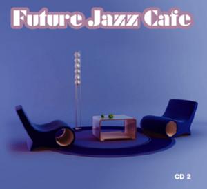 FUTERE JAZZ CAFÉ CD 2