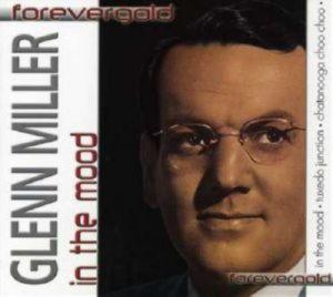 Forever Gold - Glenn Miller. In the mood