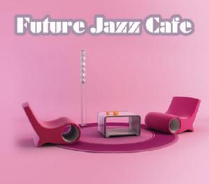 Future Jazz Cafe Cd 1