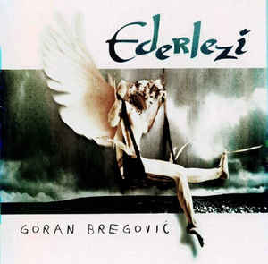 Goran Bregoviс - Ederlezi (1998) (Import)