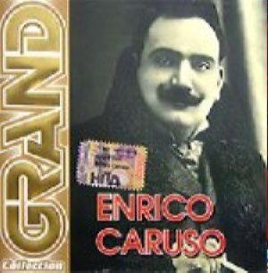 Grand collection - Enrico Caruso