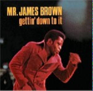 JAMES BROWN - GETTING DOWN TO IT
