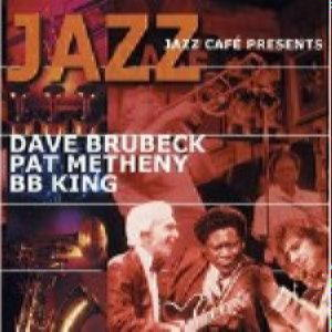 Jazz café - Pat Meteny / Dave Brubeck / B.B.King