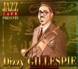Jazz Café - Dizzy Gillespie