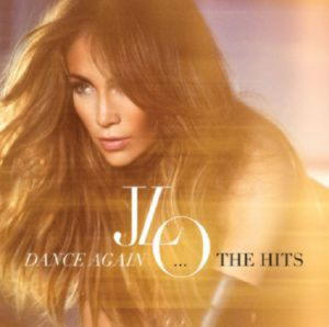 Jennifer Lopez - Dance Again…The Hits