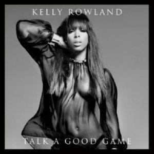 Kelly Rowland - Talk a Good Game (2013)