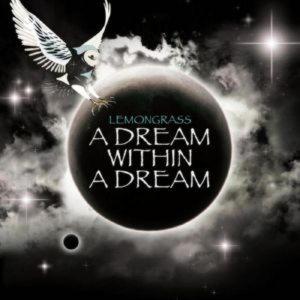 Lemongrass - A Dream Within A Dream (2013)