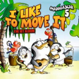 MADAGASCAR 5 - I LIKE TO MOVE IT - THE HIT ALBUM