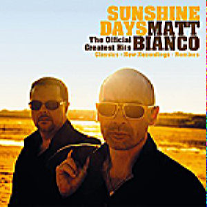 MATT BIANCO - SUNSHINE DAYS (THE OFFICIAL GREATEST HITS)