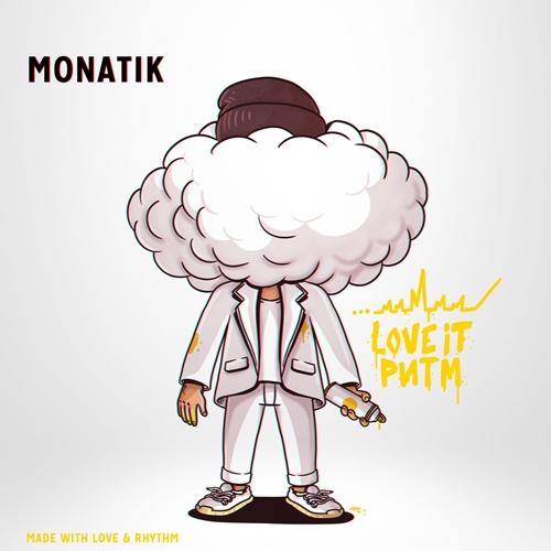 Monatik - LOVE IT ритм (2019)