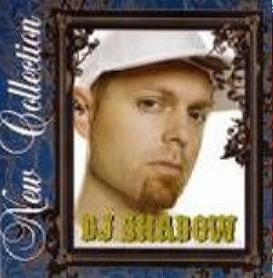 New Collection - DJ Shadow