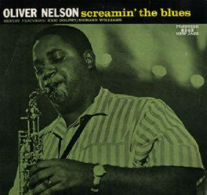 Oliver Nelson Sextet - Screamin' The Blues (LP)