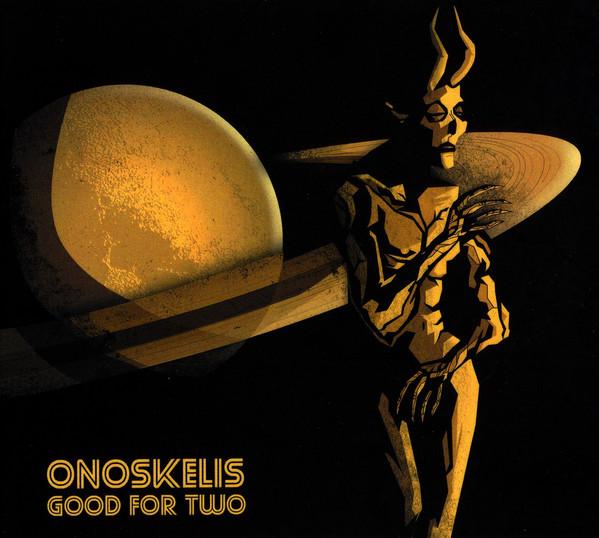Onoskelis - Good For Two (2020) (Import, EU)