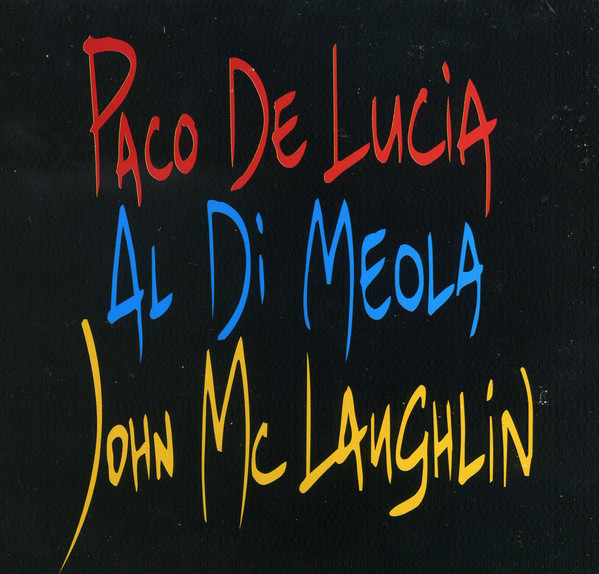 Paco De Lucia, Al Di Meola, John McLaughlin - The Guitar Trio