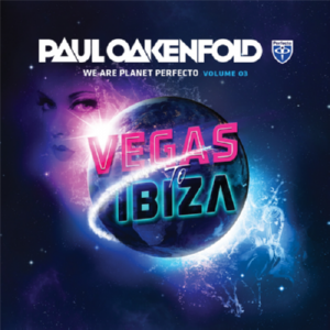 Paul Oakenfold - We Are Planet Perfecto, Vol.3. Vegas To Ibiza