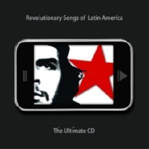Revolutionary Songs Of Latin America