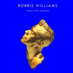 Robbie Williams - Take The Crown (2 LP)