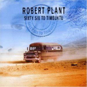 Robert Plant - Sixty Six To Timbuktu (2 CD)