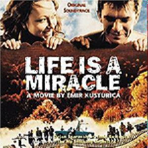 Soundtrack Life Is A Miracle - A Film By Emir Kusturica