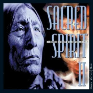 Sacred Spirit, Vol. 2: More Chants and Dances of the Native Amer