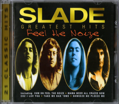 Slade - Greatest Hits. Feel The Noize (Import)