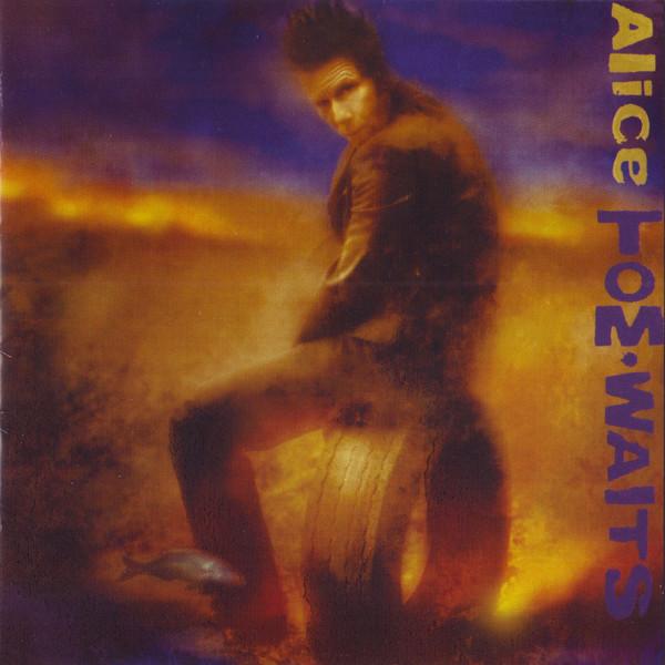 Tom Waits - Alice (2006)