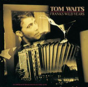 Tom Waits - Franks Wild Years (Vinyl)