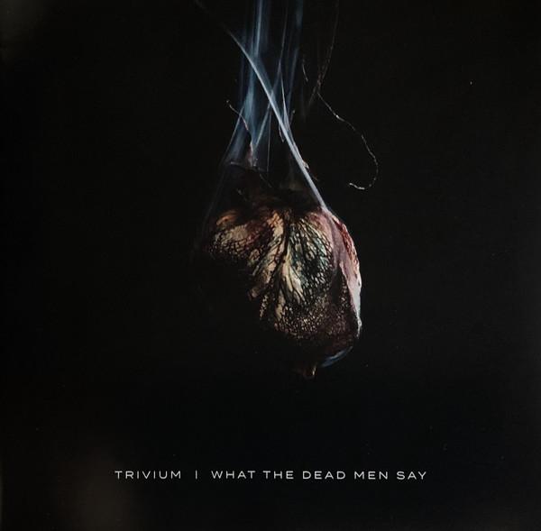 Trivium - What The Dead Men Say (2020) (Import, EU)