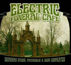 Various - Electric Funeral Cafe. Ukrainian Stoner, Psychedelic a