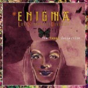 Enigma - Love Sensuality Devotion (The Remix Collection)